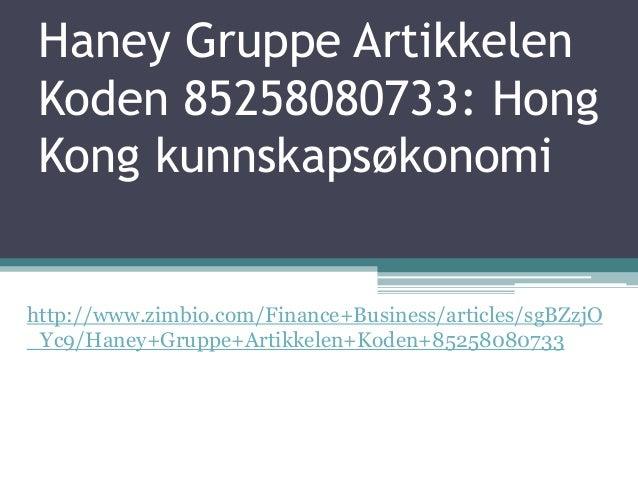 Haney Gruppe ArtikkelenKoden 85258080733: HongKong kunnskapsøkonomihttp://www.zimbio.com/Finance+Business/articles/sgBZzjO...