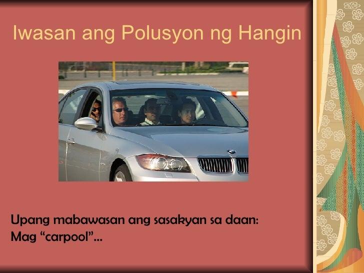 Polusyon sa Hangin at ang mga Pwede Nating Gawin