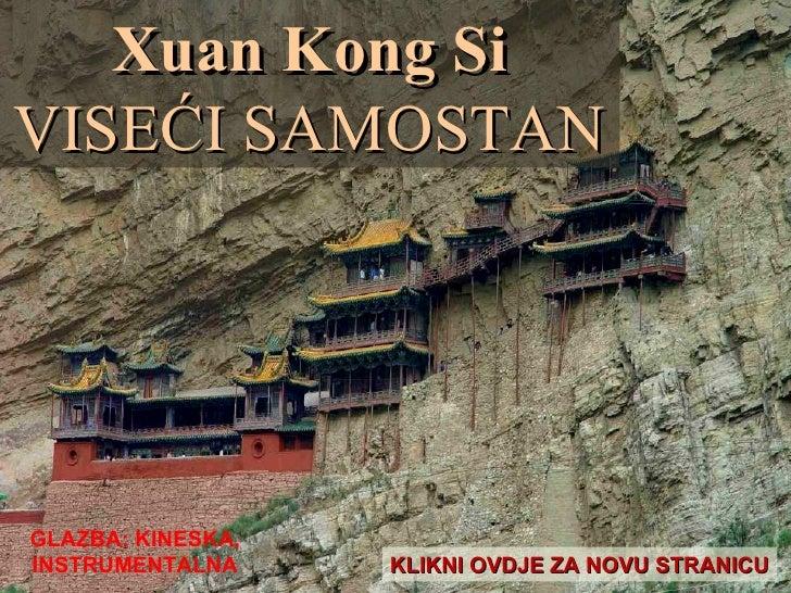 Xuan Kong Si VISEĆI SAMOSTAN KLIKNI OVDJE ZA NOVU STRANICU GLAZBA: KINESKA, INSTRUMENTALNA