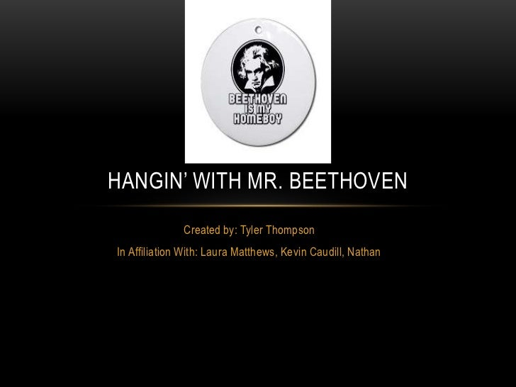 Created by: Tyler Thompson<br />In Affiliation With: Laura Matthews, Kevin Caudill, Nathan<br />Hangin' with mr.beethoven<...