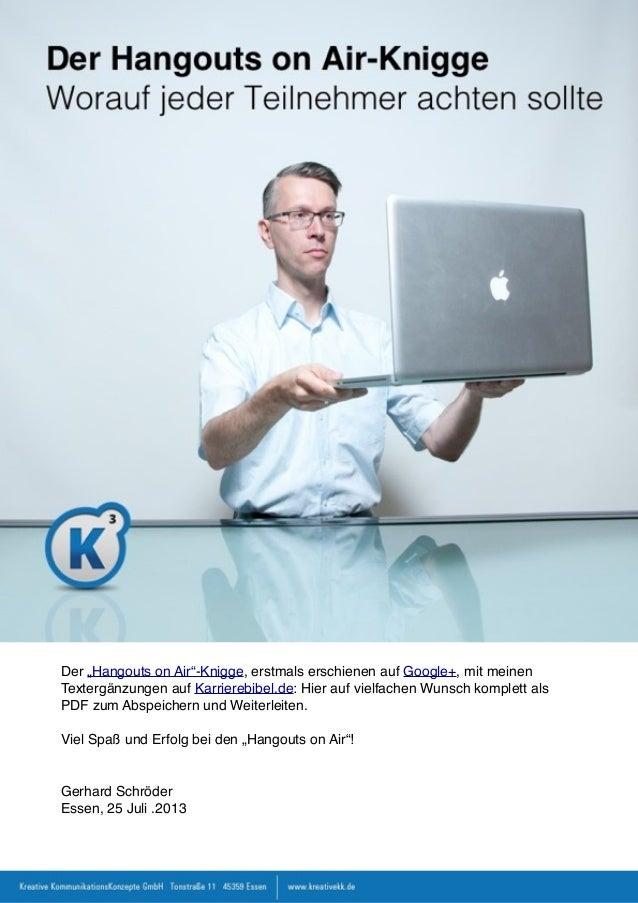 """Der """"Hangouts on Air""""-Knigge, erstmals erschienen auf Google+, mit meinen Textergänzungen auf Karrierebibel.de: Hier auf v..."""