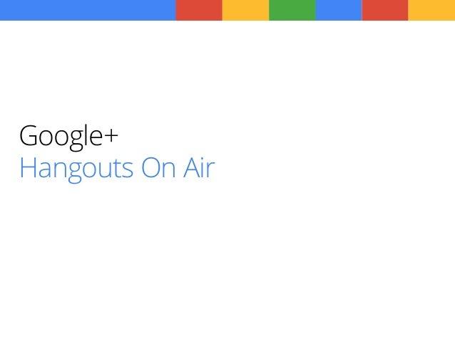 Google+                  01Hangouts On Air