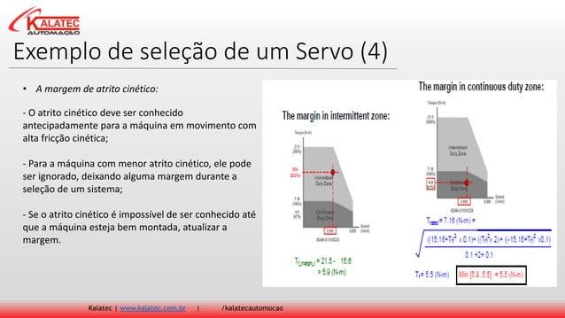Exemplo de seleção de um Servo (4) Kalatec   www.kalatec.com.br   /kalatecautomocao - O atrito cinético deve ser conhecido...