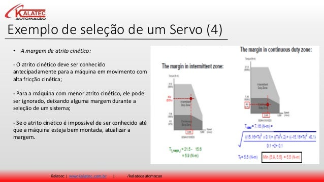 Exemplo de seleção de um Servo (4) Kalatec | www.kalatec.com.br | /kalatecautomocao - O atrito cinético deve ser conhecido...