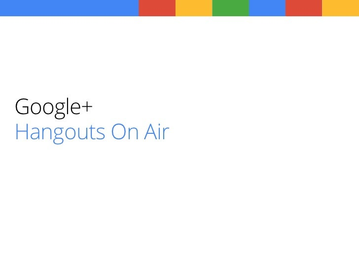Google+                  01Hangouts On Air