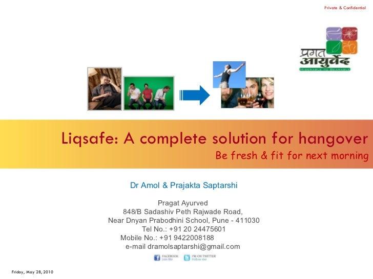 Liqsafe: A complete solution for hangover Be fresh & fit for next morning Dr Amol & Prajakta Saptarshi Pragat Ayurved  848...