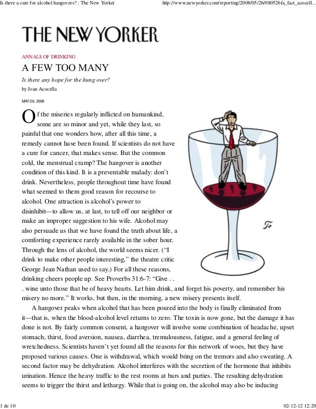 ANNALS OF DRINKING Is there any hope for the hung over? by Joan Acocella MAY 26, 2008 f the miseries regularly inflicted o...