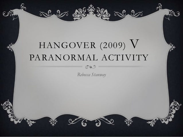 Hangover 2009 V Paranormal Activity