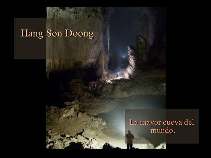 Hang Son Doong La mayor cueva del mundo.