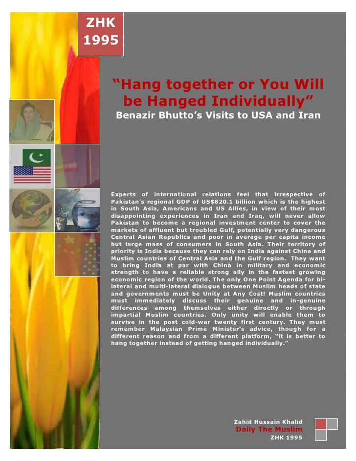 "ZHK1995   ""Hang together or You Will    be Hanged Individually""    Benazir Bhutto's Visits to USA and Iran   Experts of in..."
