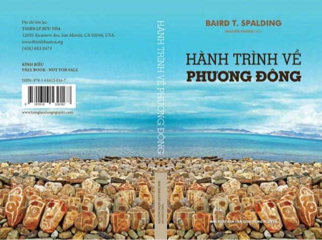 Baird T. Spalding Nguyeân Phong dòch HAØNH TRÌNH VEÀ PHÖÔNG ÑOÂNG (JOURNEY TO THE EAST) Nhaø xuaát baûn TAM GIAÙO ÑOÀNG NG...