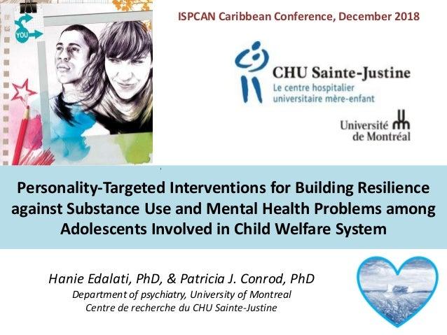 Hanie Edalati, PhD, & Patricia J. Conrod, PhD Department of psychiatry, University of Montreal Centre de recherche du CHU ...