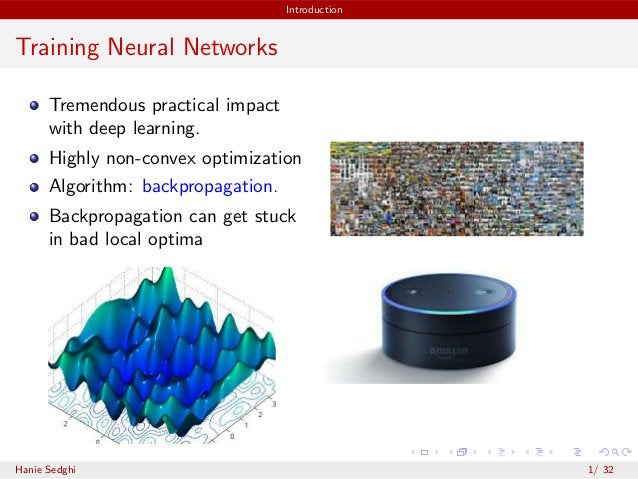 Introduction Training Neural Networks Tremendous practical impact with deep learning. Highly non-convex optimization Algor...