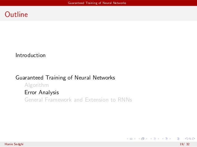 Guaranteed Training of Neural Networks Outline Introduction Guaranteed Training of Neural Networks Algorithm Error Analysi...