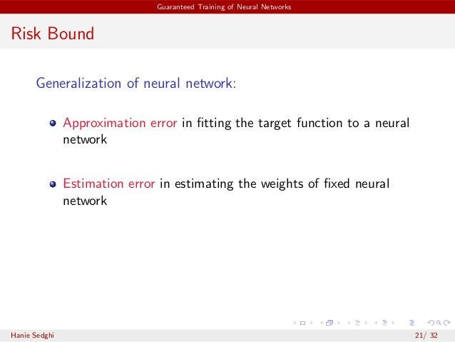 Guaranteed Training of Neural Networks Risk Bound Generalization of neural network: Approximation error in fitting the targ...