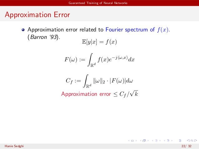 Guaranteed Training of Neural Networks Approximation Error Approximation error related to Fourier spectrum of f(x). (Barro...