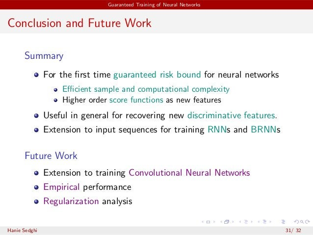 Guaranteed Training of Neural Networks Conclusion and Future Work Summary For the first time guaranteed risk bound for neur...