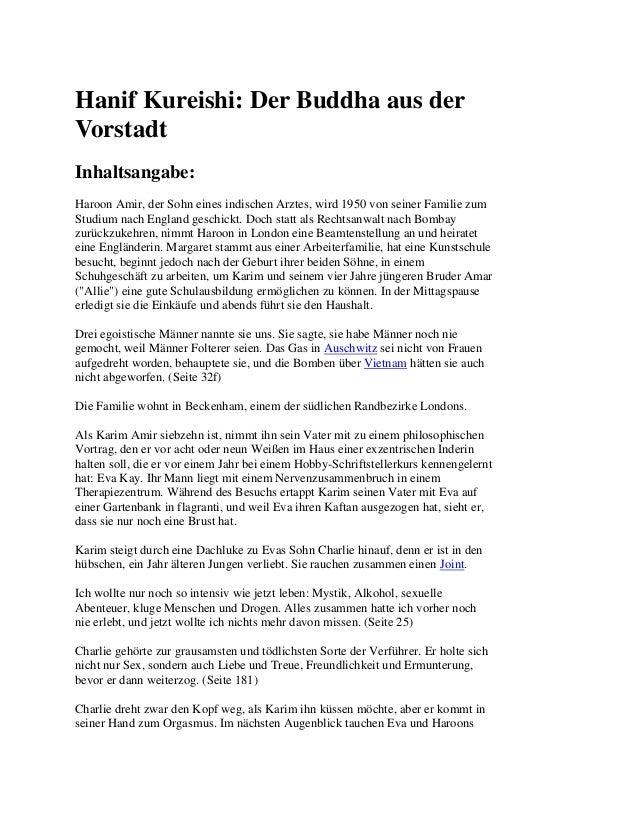 Hanif Kureishi: Der Buddha aus der Vorstadt Inhaltsangabe: Haroon Amir, der Sohn eines indischen Arztes, wird 1950 von sei...