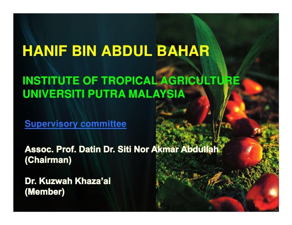 HANIF BIN ABDUL BAHARINSTITUTE OF TROPICAL AGRICULTUREUNIVERSITI PUTRA MALAYSIASupervisory committee