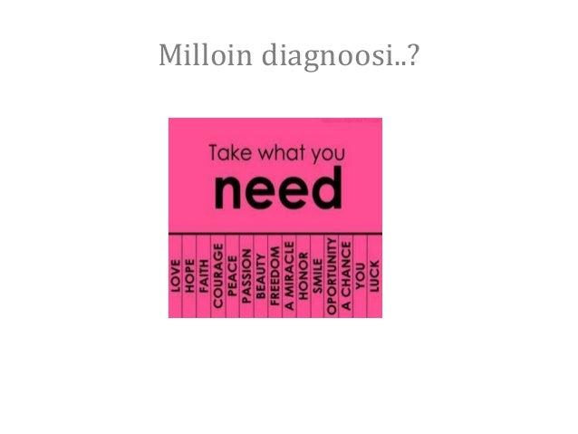 Milloin diagnoosi..?