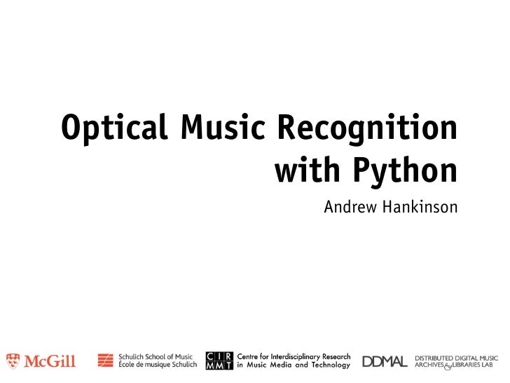 Optical Music Recognition              with Python                Andrew Hankinson