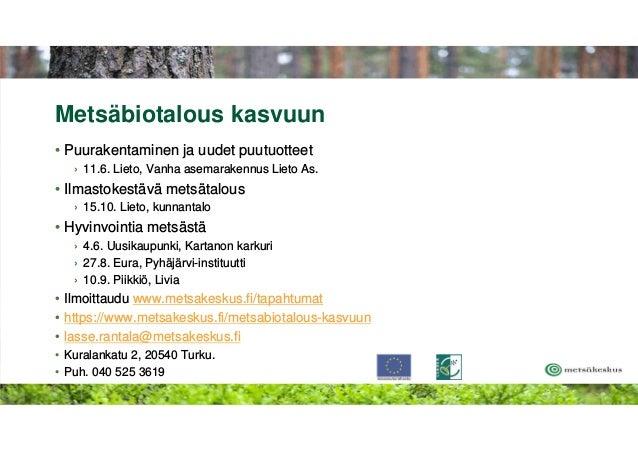Metsäbiotalous kasvuun • Puurakentaminen ja uudet puutuotteet › 11.6. Lieto, Vanha asemarakennus Lieto As. • Ilmastokestäv...
