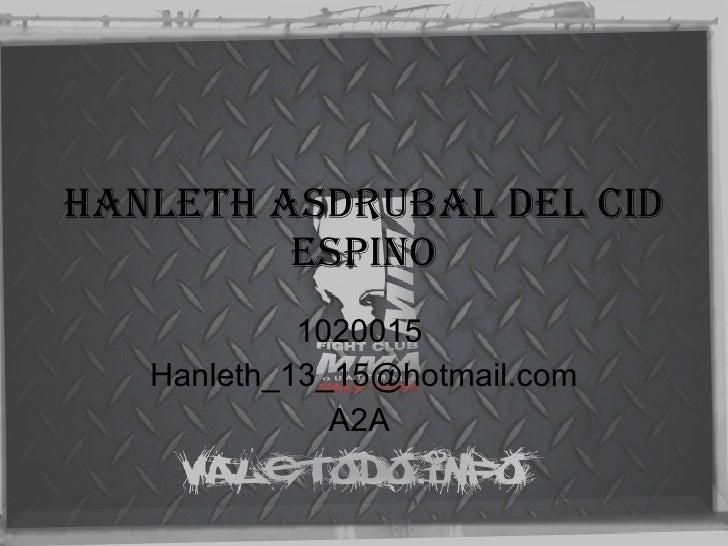 Hanleth Asdrubal del Cid Espino 1020015  [email_address] A2A