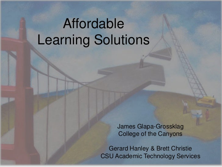 AffordableLearning Solutions               James Glapa-Grossklag               College of the Canyons            Gerard Ha...