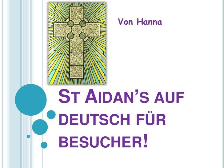Von HannaST AIDAN'S AUFDEUTSCH FÜRBESUCHER!
