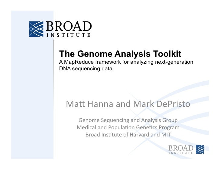 The Genome Analysis Toolkit A MapReduce framework for analyzing next-generation DNA sequencing data       Ma#	   Hanna	   ...