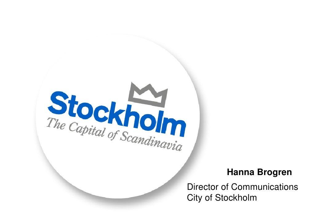 Hanna Brogren Director of Communications City of Stockholm