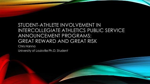STUDENT-ATHLETE INVOLVEMENT IN INTERCOLLEGIATE ATHLETICS PUBLIC SERVICE ANNOUNCEMENT PROGRAMS: GREAT REWARD AND GREAT RISK...