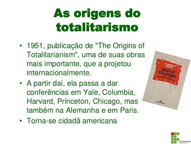 As Origens do Totalitarismo Hannah Arendt