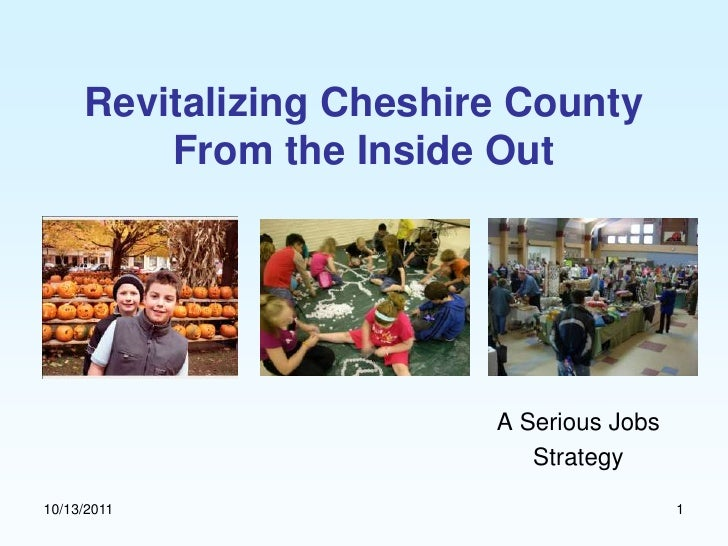 Revitalizing Cheshire County         From the Inside Out                         A Serious Jobs                           ...