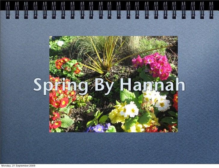 Spring By Hannah    Monday, 21 September 2009