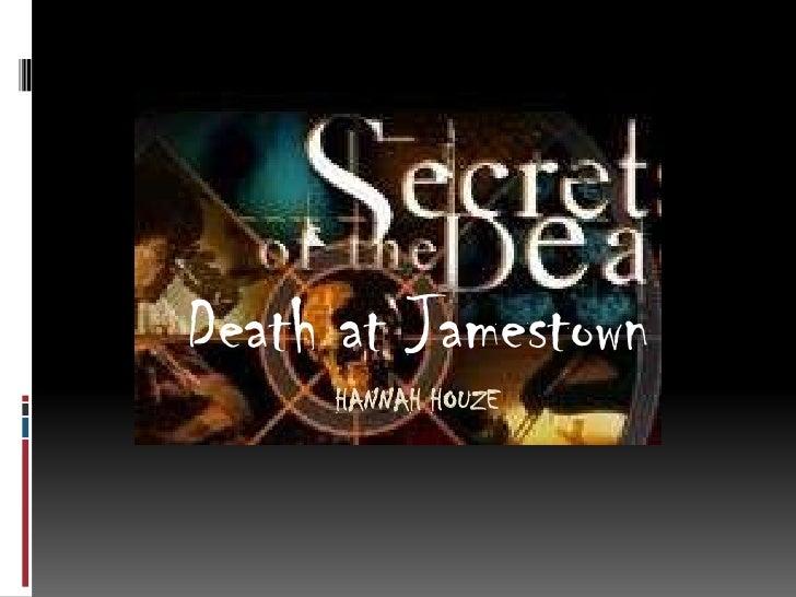 Hannah houze<br />Death at Jamestown<br />