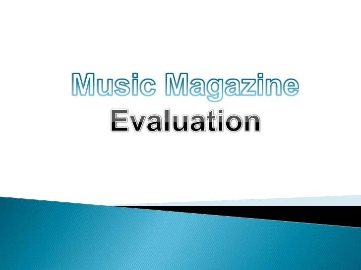 Music Magazine<br />Evaluation<br />