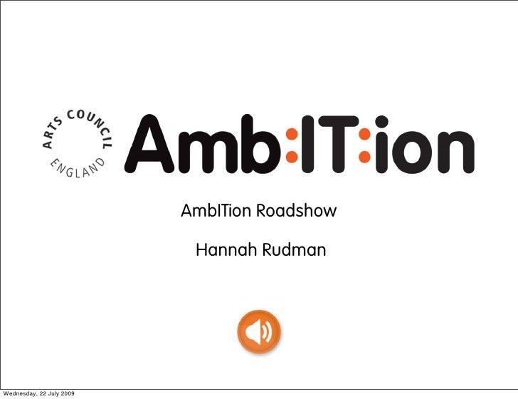AmbITion Roadshow                             Hannah Rudman     Wednesday, 22 July 2009