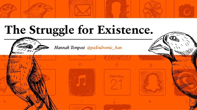 The Struggle for Existence. Hannah Tempest @palindromic_han