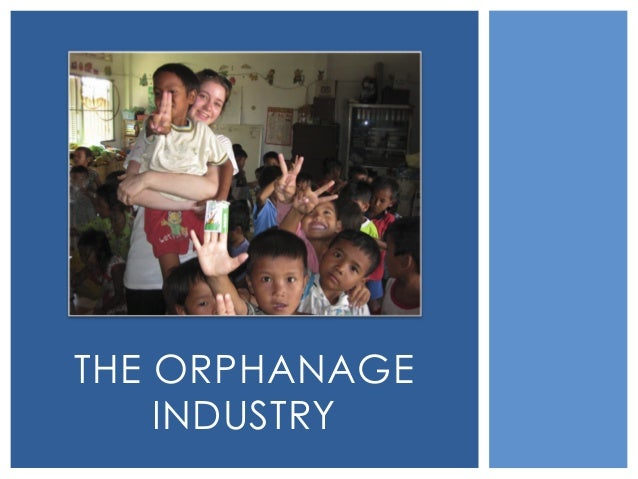 THE ORPHANAGE INDUSTRY