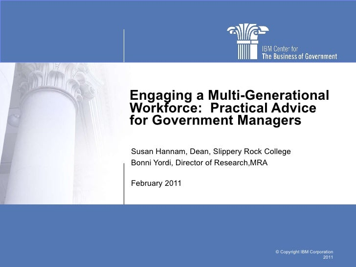 Engaging a Multi-Generational Workforce:  Practical Advice for Government Managers Susan Hannam, Dean, Slippery Rock Colle...
