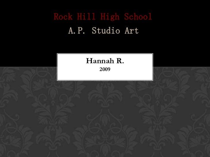 Rock Hill High School   A.P. Studio Art      Hannah R.         2009