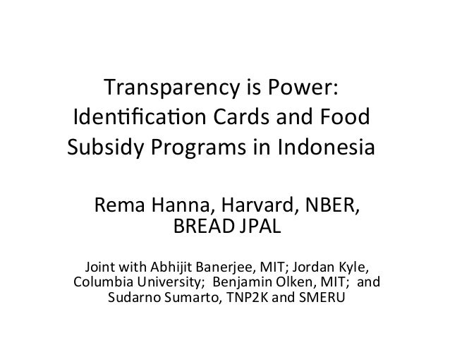 Transparency	   is	   Power:	   	    Iden2fica2on	   Cards	   and	   Food	    Subsidy	   Programs	   in	   Indonesia	    Re...