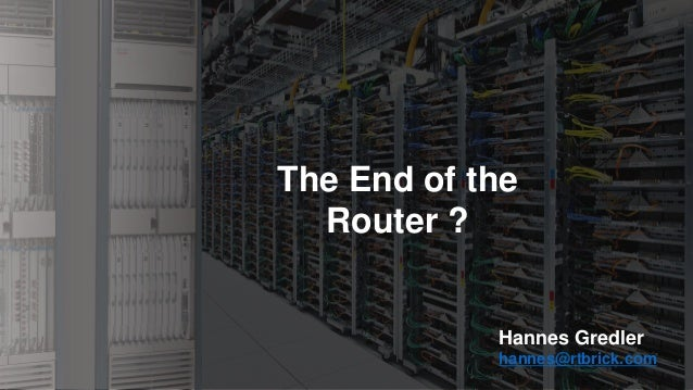Hannes end-of-the-router-tnc17