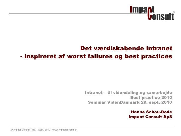 ®                               Det værdiskabende intranet        - inspireret af worst failures og best practices        ...