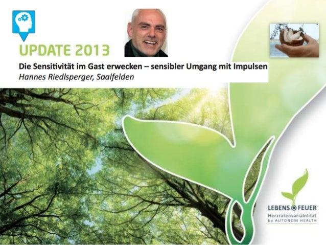 Update 2013  Die Sensitivität beim Gast erwecken ensibler Umgang mit Impulsen/Reizen Hannes Riedlsperger  2