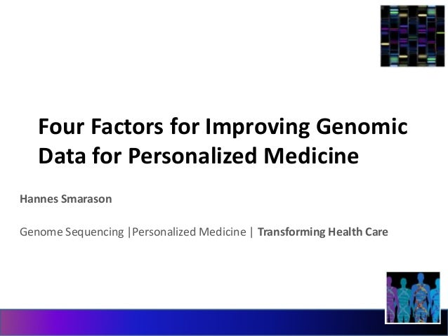 Four Factors for Improving Genomic  Data for Personalized Medicine  Hannes Smarason  Genome Sequencing |Personalized Medic...