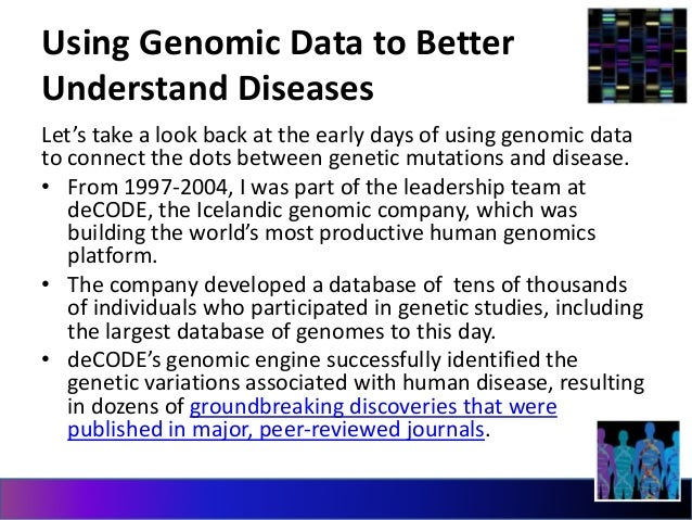 Using Genomic Data to Better  Understand Diseases  Let's take a look back at the early days of using genomic data  to conn...