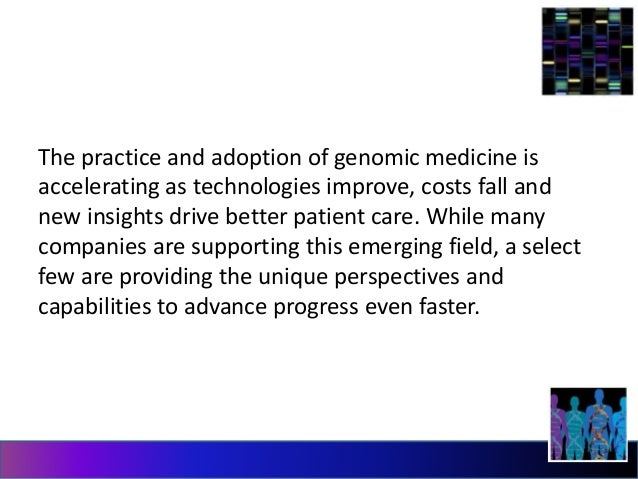 The practice and adoption of genomic medicine is  accelerating as technologies improve, costs fall and  new insights drive...