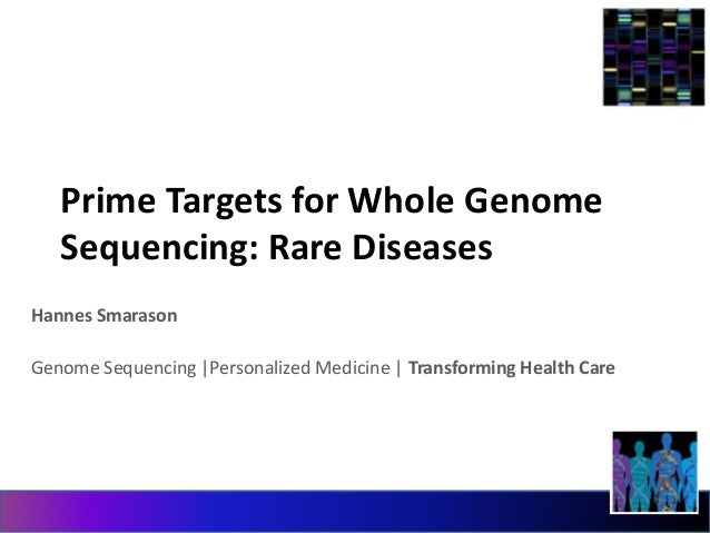 Prime Targets for Whole Genome  Sequencing: Rare Diseases  Hannes Smarason  Genome Sequencing  Personalized Medicine   Tra...